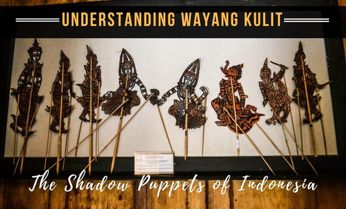 Wayang Kulit The Fascinating Art Of Indonesian Shadow Puppets