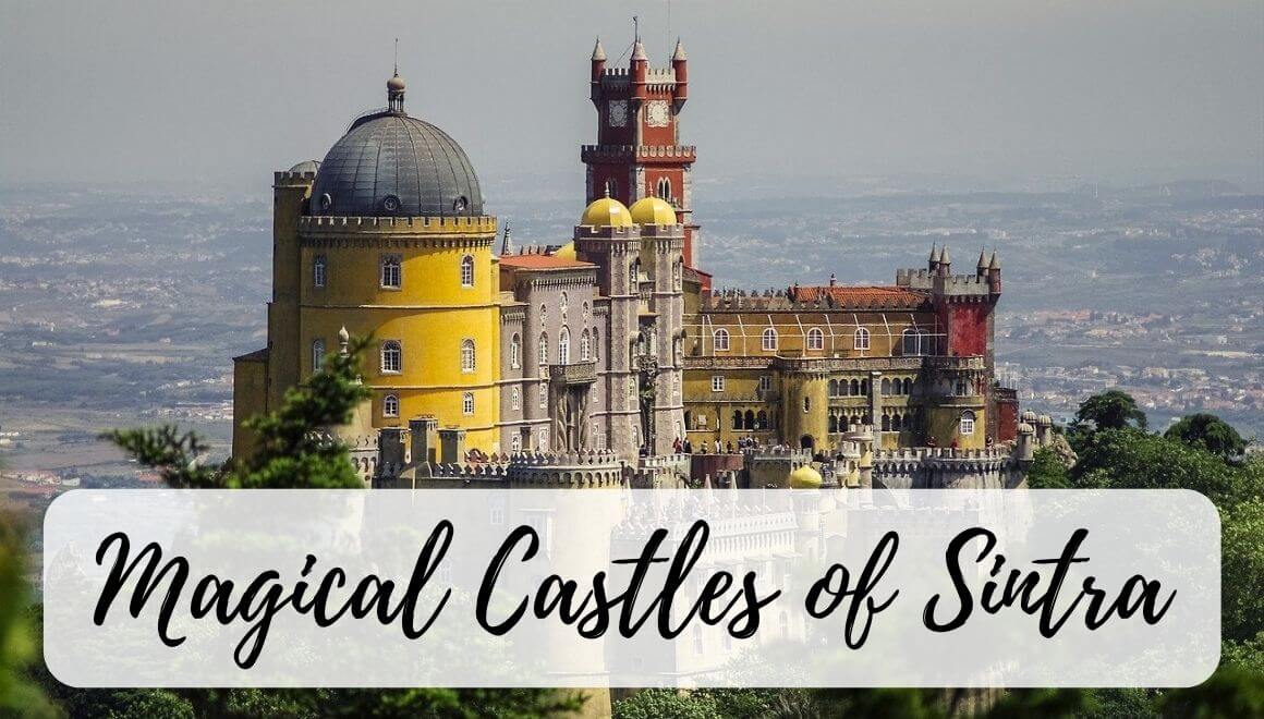 Sintra Castles And Palaces: How To See The Best Ones? - Stories by Soumya